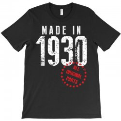 Made In 1930 All Original Parts T-Shirt | Artistshot