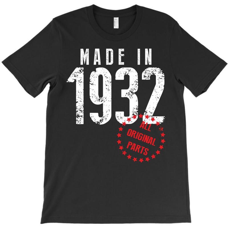 Made In 1932 All Original Part T-shirt | Artistshot