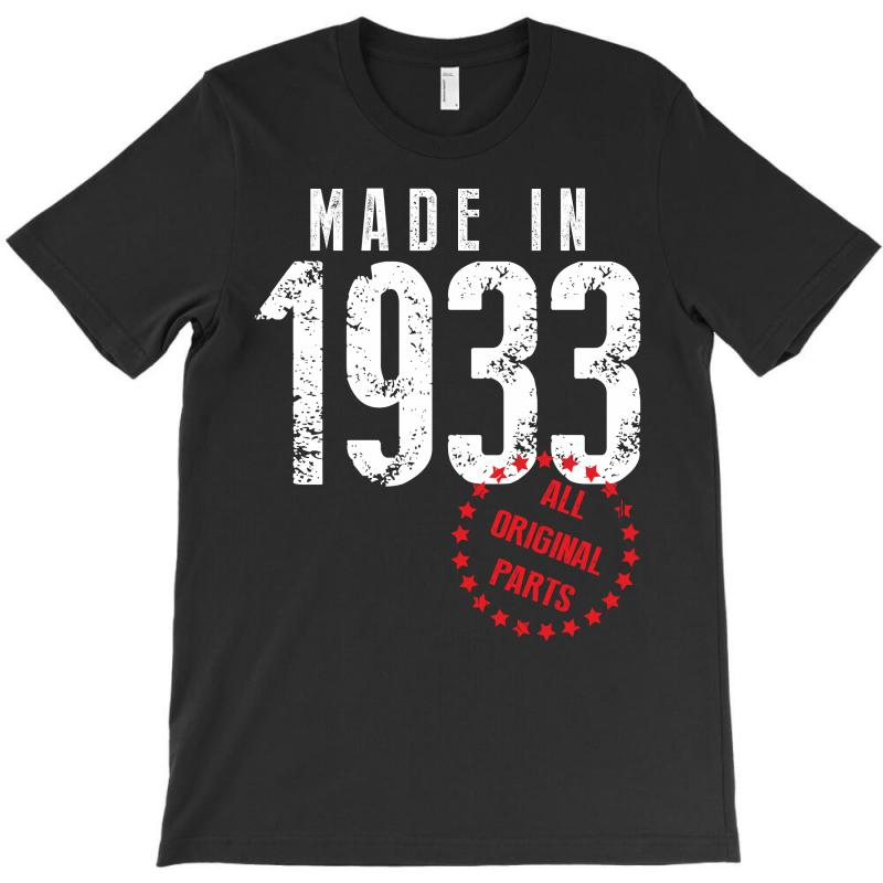 Made In 1933 All Original Part T-shirt | Artistshot