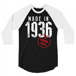 Made In 1936 All Original Part 3/4 Sleeve Shirt | Artistshot