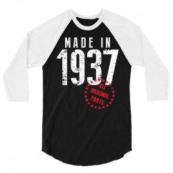 Made In 1937 All Original Part 3/4 Sleeve Shirt   Artistshot