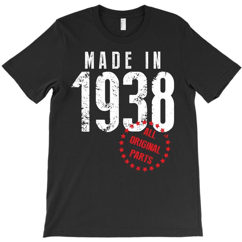 Made In 1938 All Original Part T-shirt | Artistshot