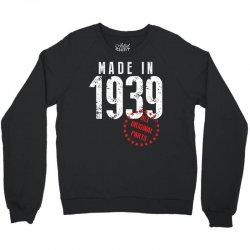 Made In 1939 All Original Parts Crewneck Sweatshirt   Artistshot
