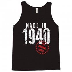 Made In 1940 All Original Parts Tank Top | Artistshot