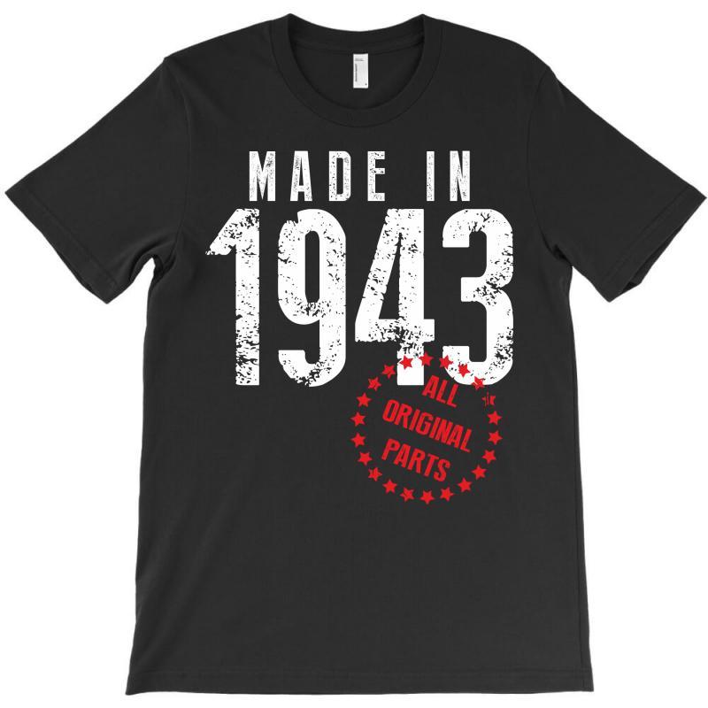 Made In 1943 All Original Parts T-shirt   Artistshot