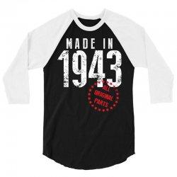 Made In 1943 All Original Parts 3/4 Sleeve Shirt   Artistshot