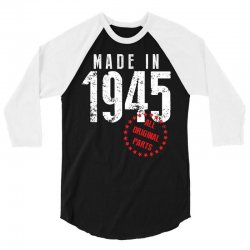 Made In 1945 All Original Parts 3/4 Sleeve Shirt   Artistshot