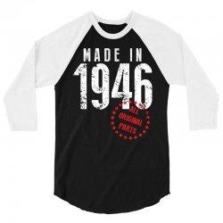 Made In 1946 All Original Parts 3/4 Sleeve Shirt | Artistshot