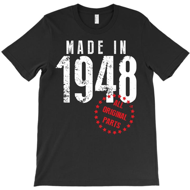 Made In 1948 All Original Parts T-shirt | Artistshot