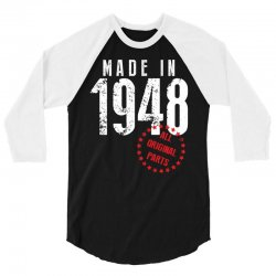 Made In 1948 All Original Parts 3/4 Sleeve Shirt | Artistshot