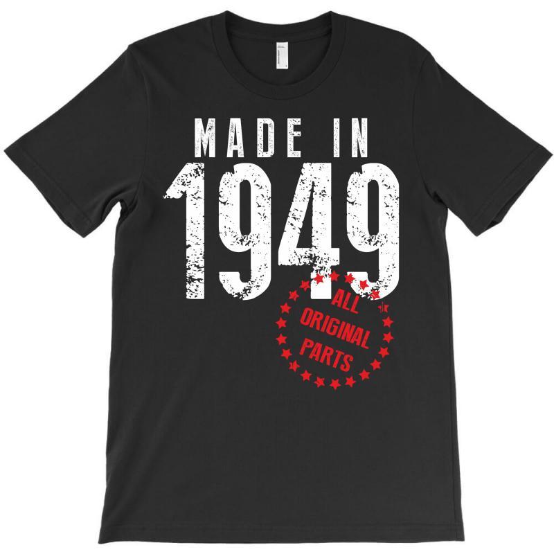 Made In 1949 All Original Parts T-shirt | Artistshot