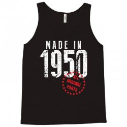 Made In 1950 All Original Parts Tank Top | Artistshot