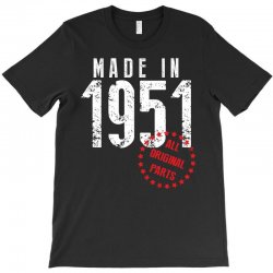 Made In 1951 All Original Parts T-Shirt | Artistshot