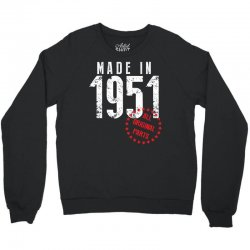 Made In 1951 All Original Parts Crewneck Sweatshirt | Artistshot