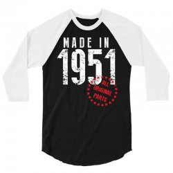 Made In 1951 All Original Parts 3/4 Sleeve Shirt | Artistshot