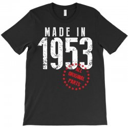 Made In 1953 All Original Parts T-Shirt | Artistshot