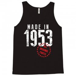 Made In 1953 All Original Parts Tank Top | Artistshot