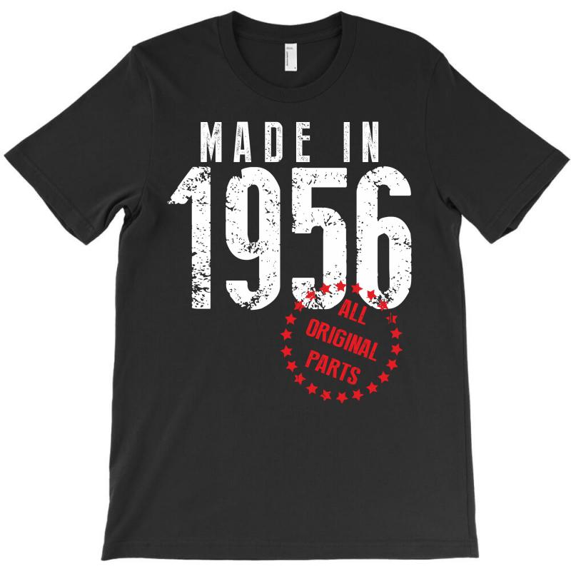Made In 1956 All Original Parts T-shirt | Artistshot
