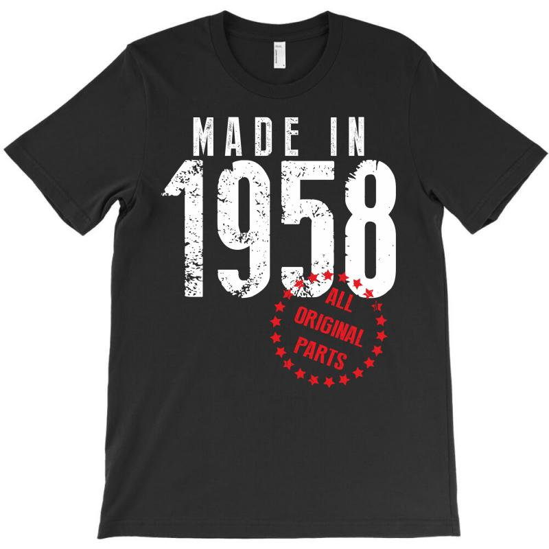 Made In 1958 All Original Parts T-shirt | Artistshot