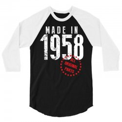 Made In 1958 All Original Parts 3/4 Sleeve Shirt | Artistshot