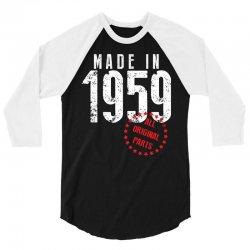 Made In 1959 All Original Parts 3/4 Sleeve Shirt | Artistshot