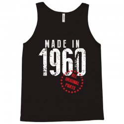Made In 1960 All Original Parts Tank Top | Artistshot