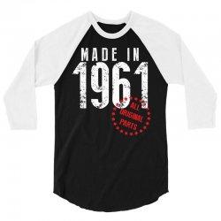 Made In 1961 All Original Parts 3/4 Sleeve Shirt   Artistshot