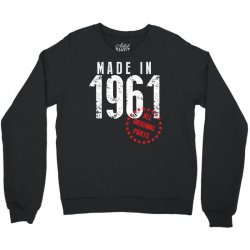 Made In 1961 All Original Parts Crewneck Sweatshirt   Artistshot