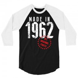 Made In 1962 All Original Parts 3/4 Sleeve Shirt | Artistshot