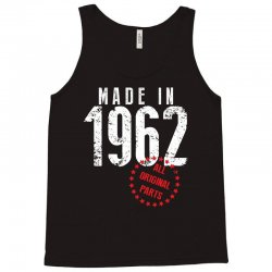 Made In 1962 All Original Parts Tank Top | Artistshot