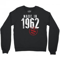 Made In 1962 All Original Parts Crewneck Sweatshirt | Artistshot