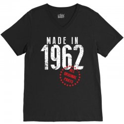 Made In 1962 All Original Parts V-Neck Tee | Artistshot