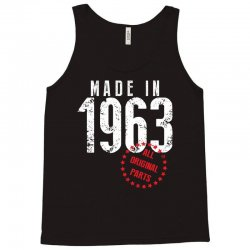 Made In 1963 All Original Parts Tank Top | Artistshot