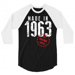 Made In 1963 All Original Parts 3/4 Sleeve Shirt | Artistshot