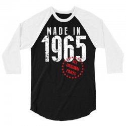 Made In 1965 All Original Parts 3/4 Sleeve Shirt | Artistshot