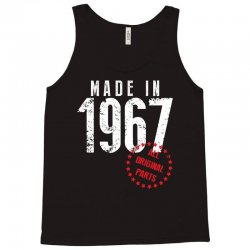 Made In 1967 All Original Parts Tank Top | Artistshot