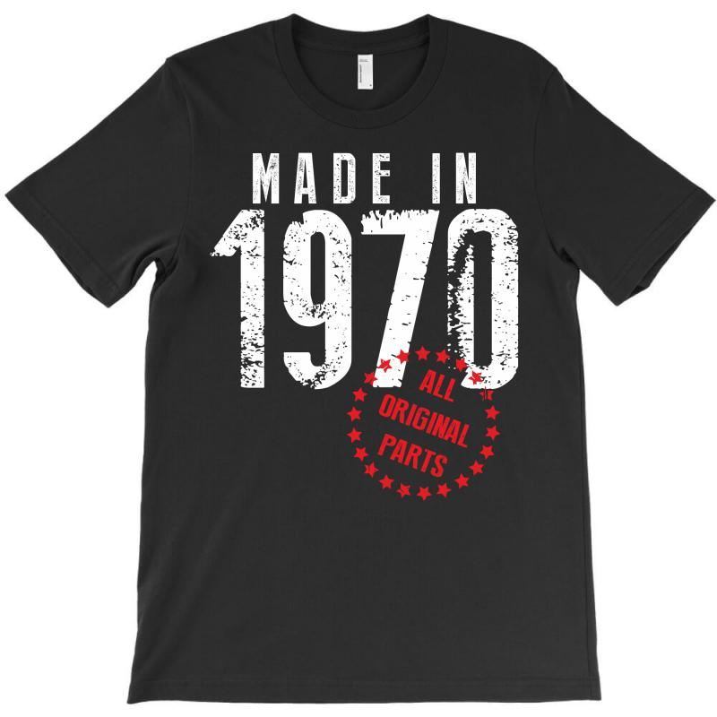 Made In 1970 All Original Parts T-shirt | Artistshot
