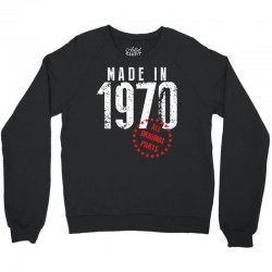 Made In 1970 All Original Parts Crewneck Sweatshirt | Artistshot