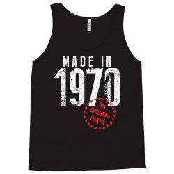 Made In 1970 All Original Parts Tank Top | Artistshot