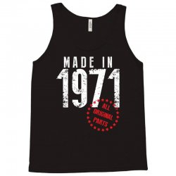 Made In 1971 All Original Parts Tank Top | Artistshot