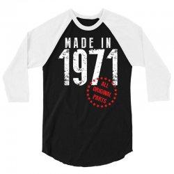 Made In 1971 All Original Parts 3/4 Sleeve Shirt | Artistshot