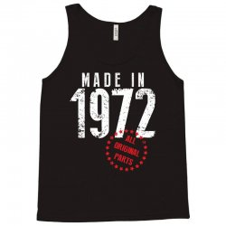 Made In 1972 All Original Parts Tank Top | Artistshot
