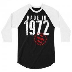 Made In 1972 All Original Parts 3/4 Sleeve Shirt | Artistshot