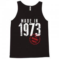 Made In 1973 All Original Parts Tank Top | Artistshot