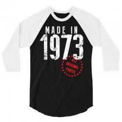 Made In 1973 All Original Parts 3/4 Sleeve Shirt | Artistshot