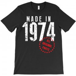 Made In 1974 All Original Parts T-Shirt | Artistshot