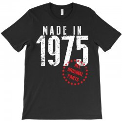 Made In 1975 All Original Parts T-Shirt | Artistshot