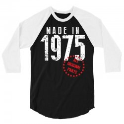 Made In 1975 All Original Parts 3/4 Sleeve Shirt | Artistshot