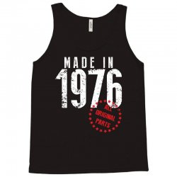 Made In 1976 All Original Parts Tank Top | Artistshot