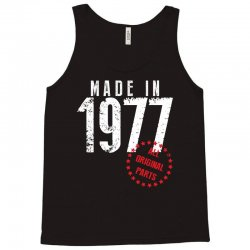 Made In 1977 All Original Parts Tank Top | Artistshot
